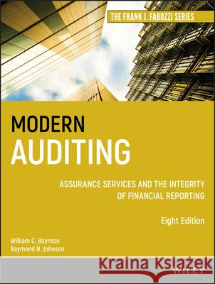 Modern Auditing: Assurance Services and the Integrity of Financial Reporting William C. Boynton Raymond N. Johnson 9780471230113