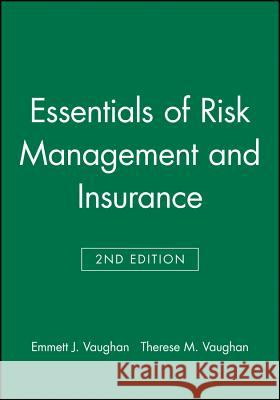 Essentials of Risk Management and Insurance Emmett J. Vaughan Therese M. Vaughan Vaughan 9780471233336