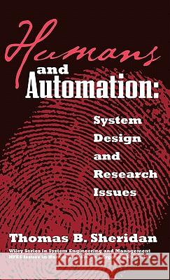 Humans and Automation : System Design and Research Issues Thomas B. Sheridan 9780471234289
