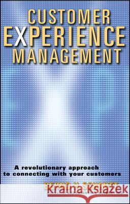 Customer Experience Management: A Revolutionary Approach to Connecting with Your Customers Bernd H. Schmitt 9780471237747