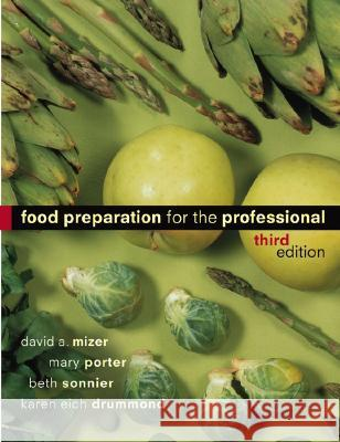 Food Preparation for the Professional David A. Mizer Karen E. Drummond Mary Porter 9780471251873