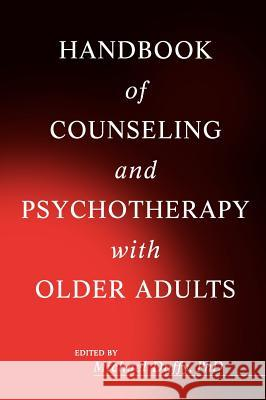 Handbook of Counseling and Psychotherapy with Older Adults Michael Duffy Duffy                                    Michael Duffy 9780471254614