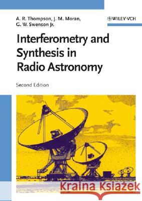 Interferometry and Synthesis in Radio Astronomy A. Richard Thompson James M. Moran George W. Swenson 9780471254928