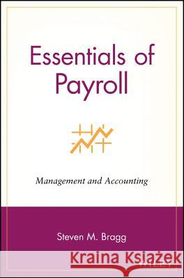 Essentials of Payroll: Management and Accounting Steven M. Bragg 9780471264965