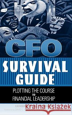 CFO Survival Guide: Plotting the Course to Financial Leadership Catherine A. Stenzel Joe Stenzel 9780471269144