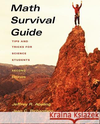 Math Survival Guide: Tips and Tricks for Science Students Jeffrey R. Appling Jean Richardson Appling 9780471270546