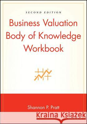 Business Valuation Body of Knowledge, Second Edition Shannon P. Pratt Alina V. Niculita Doug Twitchell 9780471270669