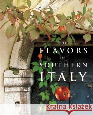 The Flavors of Southern Italy Erica d 9780471272519
