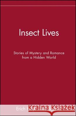 Insect Lives: Stories of Mystery and Romance from a Hidden World Erich Hoyt Ted R. Schultz 9780471282778