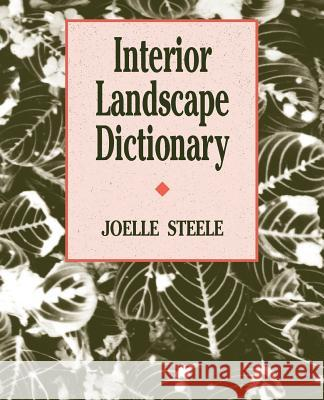 Interior Landscape Dictionary Joelle Steele 9780471284826