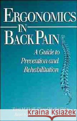 Ergonomics in Back Pain: A Guide to Prevention and Rehabilitation Tarek M. Khalil Renee S. Rosomoff Elsayed M. Abdel-Moty 9780471285441