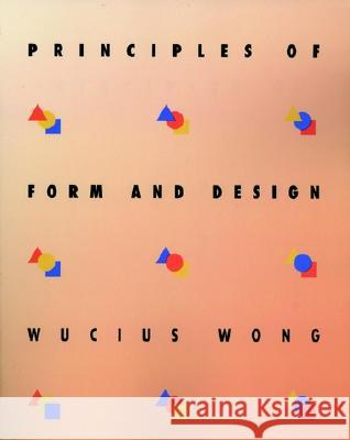 Principles of Form and Design Wucius Wong 9780471285526