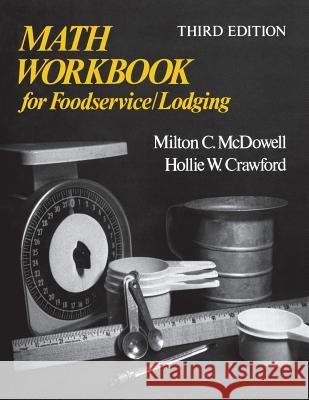 Math Workbook for Foodservice / Lodging Milton C. McDowell M. C. McDowell H. W. Crawford 9780471288756