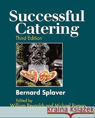 Successful Catering Bernard Splaver William N. Reynolds Michael Roman 9780471289258