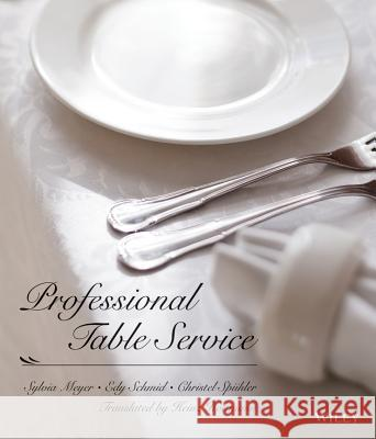 Professional Table Service Sylvia Meyer Christel Sp]hler Edy Schmid 9780471289265