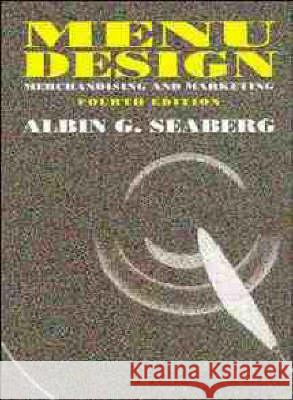 Menu Design: Merchandising and Marketing Albin Seaberg Albin G. Seaberg 9780471289838