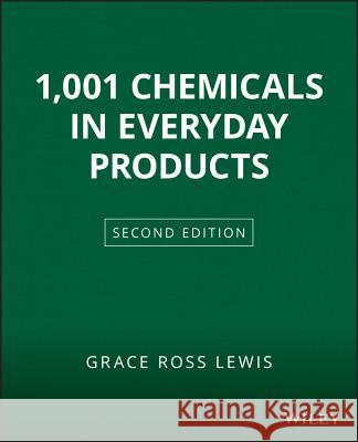 1001 Chemicals in Everyday Products Grace Ross Lewis 9780471292128