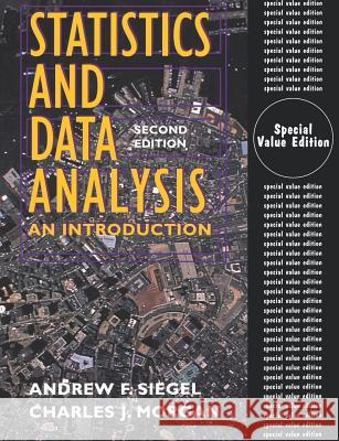 Statistics and Data Analysis: An Introduction Siegel                                   Andrew F. Siegel Charles J. Morgan 9780471293323 John Wiley & Sons