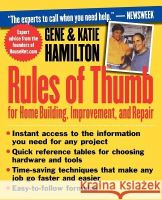 Rules of Thumb for Home Building, Improvement, and Repair Gene Hamilton Katie Hamilton 9780471309833