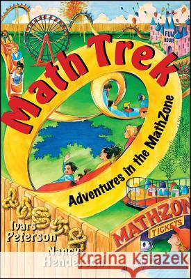 Math Trek: Adventures in the Math Zone Ivars Peterson Nancy Henderson Nancy Henderson 9780471315704