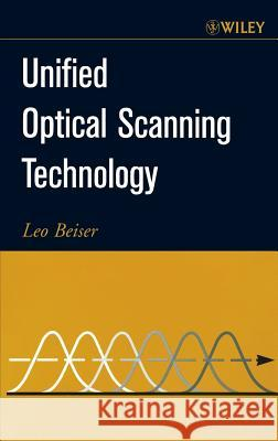 Unified Optical Scanning Technology Leo Beiser 9780471316541