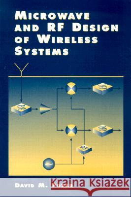 Microwave and RF Design of Wireless Systems David M. Pozar 9780471322825