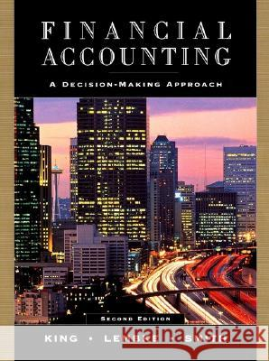 Financial Accounting: A Decision-Making Approach Thomas E. King Valdean C. Lembke John H. Smith 9780471328230