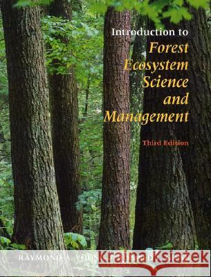 Introduction to Forest Ecosystem Science and Management Raymond A. Young Raymond A. Young Ronald L. Giese 9780471331452 John Wiley & Sons