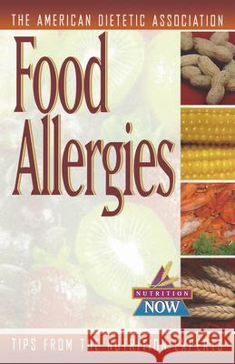 Food Allergies: The Nutrition Now Series American Dietetic Association            Celide Barnes Koerner Anne Muqoz-Furlong 9780471347149