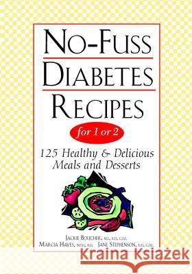No-Fuss Diabetes Recipes for 1 or 2 Jackie L. Boucher Boucher                                  Marcia Hayes 9780471347941