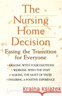 The Nursing Home Decision: Easing the Transition for Everyone Lawrence M. Martin 9780471348047