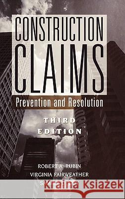 Construction Claims : Prevention and Resolution Robert A. Rubin Rubin                                    Virginia Fairweather 9780471348634