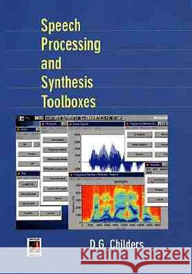 Speech Processing and Synthesis Toolboxes Childers                                 Donald G. Childers D. G. Childers 9780471349594
