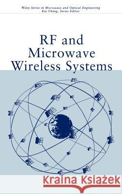 RF and Microwave Wireless Systems Kai Chang 9780471351993