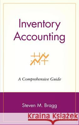 Inventory Accounting: A Comprehensive Guide Steven M. Bragg 9780471356424