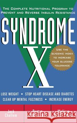 Syndrome X: The Complete Nutritional Program to Prevent and Reverse Insulin Resistance Burt Berkson Jack Challem Burton Berkson 9780471358350