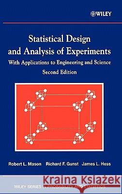 Statistical Design and Analysis of Experiments : With Applications to Engineering and Science Robert L. Mason Malvern J., Jr. Gross Richard F. Gunst 9780471372165
