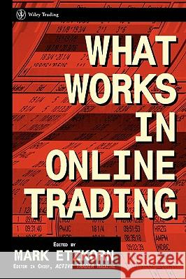 What Works in Online Day Trading Mark Etzkorn 9780471372882