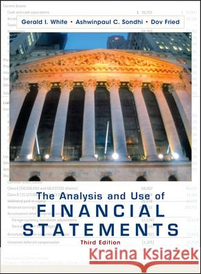 The Analysis and Use of Financial Statements Gerald I. White Ashwinpaul C. Sondhi Dov Fried 9780471375944
