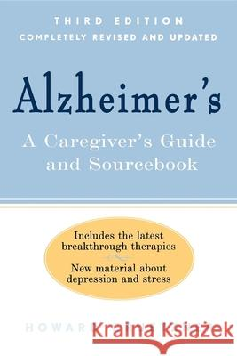 Alzheimer's: A Caregiver's Guide and Sourcebook Howard Gruetzner 9780471379676