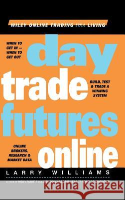 Day Trade Futures Online Larry Williams 9780471383390