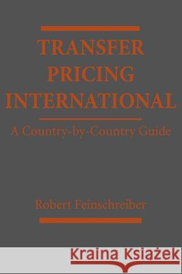 Transfer Pricing International: A Country-By-Country Guide Robert Feinschreiber 9780471385233