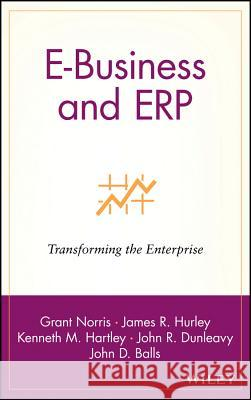 E-Business and ERP Grant Norris James R. Hurley Kenneth M. Hartley 9780471392088