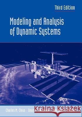 Modeling and Analysis of Dynamic Systems Charles M. Close Dean K. Frederick Jonathan C. Newell 9780471394426