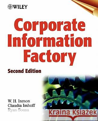 Corporate Information Factory W. H. Inmon William H. Inmon Claudia Imhoff 9780471399612