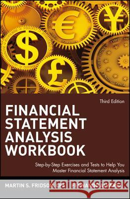Financial Statement Analysis Workbook: Step-By-Step Exercises and Tests to Help You Master Financial Statement Analysis Martin S. Fridson Fernando Alvarez 9780471409182
