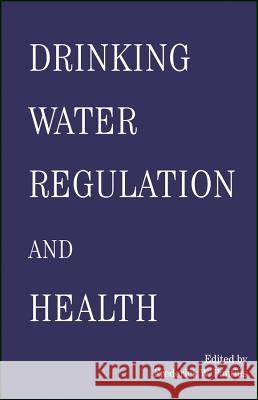 Drinking Water Regulation and Health Frederick Pontius 9780471415541