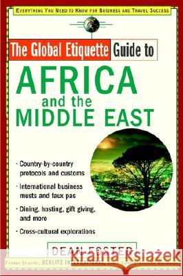 Global Etiquette Guide to Africa and the Middle East Dean Allen Foster 9780471419525