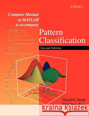 Computer Manual in MATLAB to Accompany Pattern Classification David G. Stork Elad Yom-Tov 9780471429777