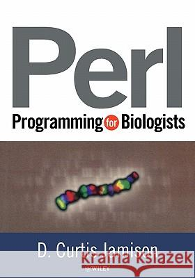 Perl Programming for Biologists D. Curtis Jamison 9780471430599
